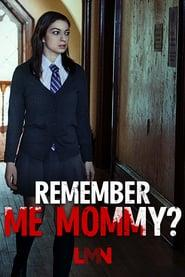 Remember Me, Mommy